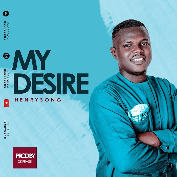 Gospel Music + Lyrics   My Desire by Henrysong