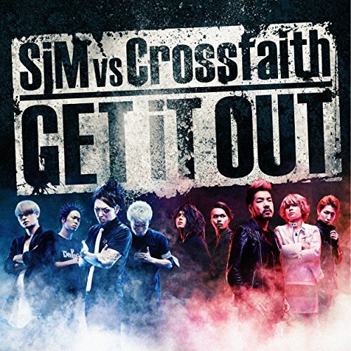 [Single] SiM vs Crossfaith - GET iT OUT (2016.05.25/RAR/MP3)