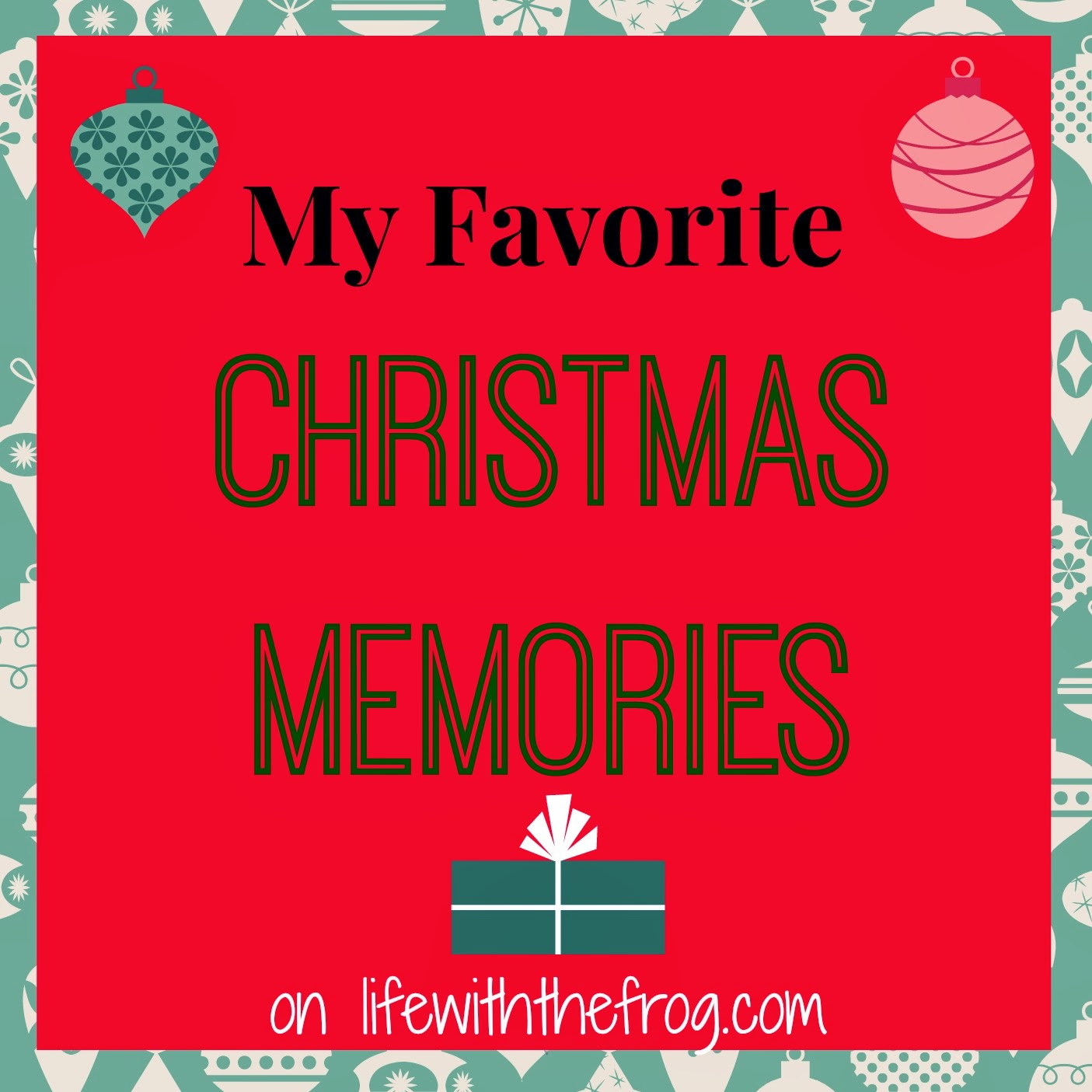 Kissing The Frog My Favorite Christmas Memories