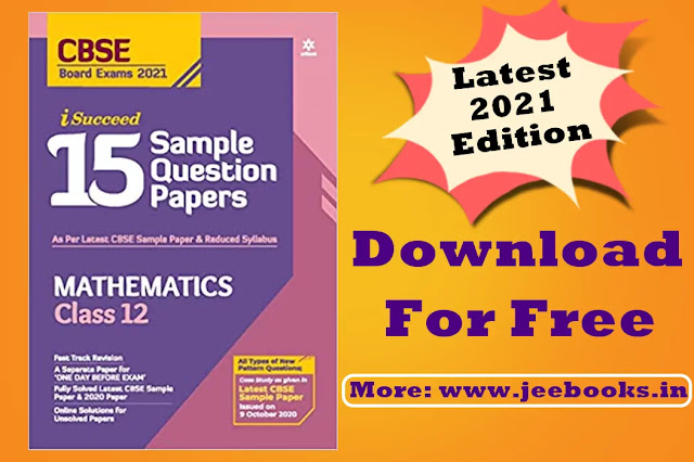 Download Arihant CBSE New Pattern 15 Sample Paper Mathematics Class 12 for 2021 Exam PDF Latest edition