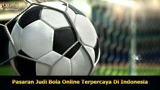 Pasaran Judi Bola Online Terpercaya Di Indonesia