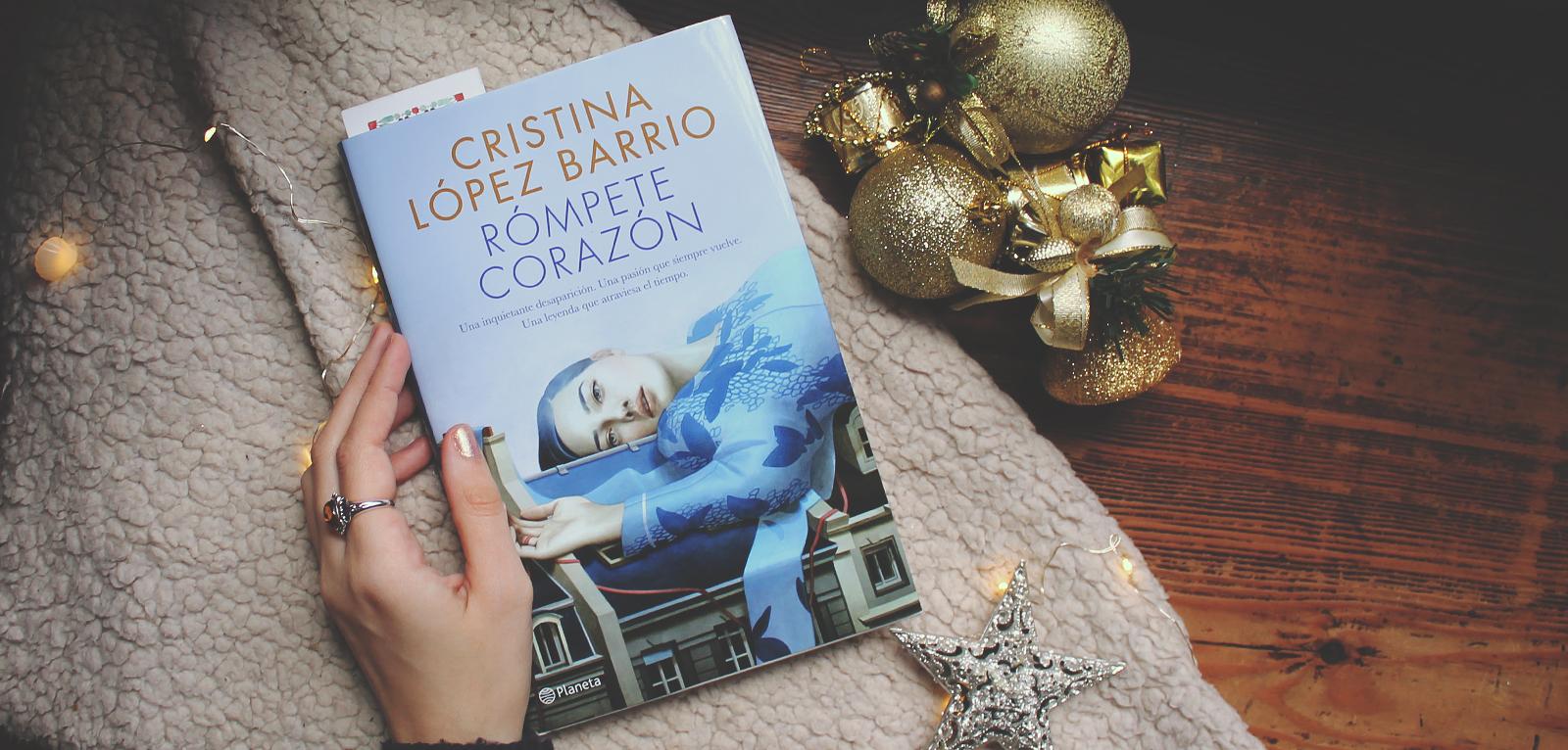 Rómpete, corazón · Cristina López Barrio