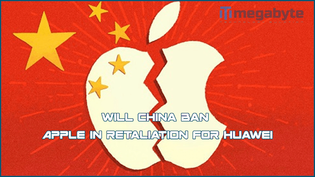 Will China ban Apple in retaliation for Huawei