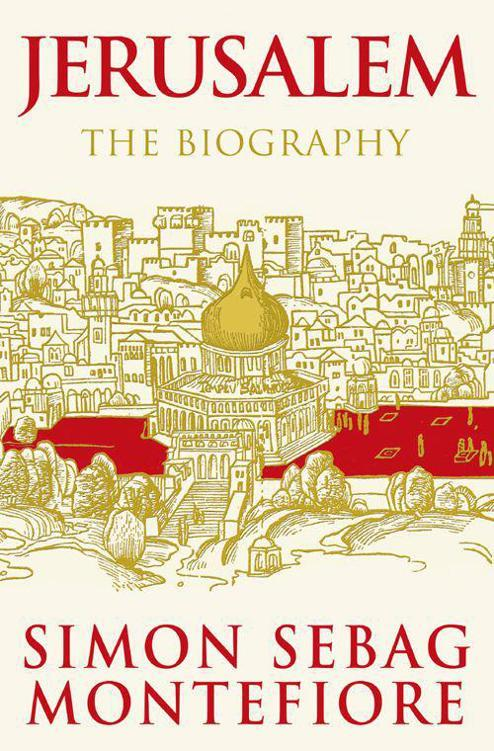 Jerusalem: The Biography Book by Simon Sebag Montefiore PDF