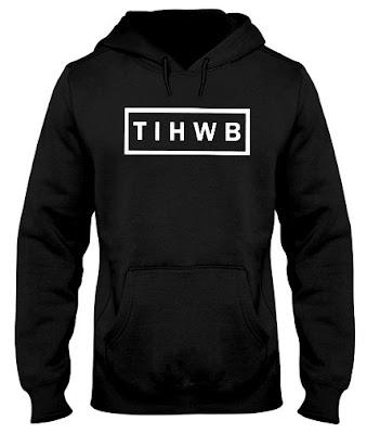 tihwb merch hoodie, tihwb merch store, tihwb merch website, tihwb merch official, tihwb merch sweatshirt, tihwb merch t shirt