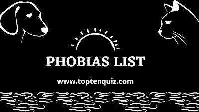 A-Z Phobias List