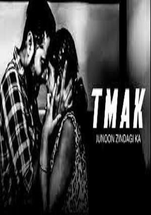TMAK: Junoon Zindagi Ka 2021 Full Hindi Movie Download HDRip 720p