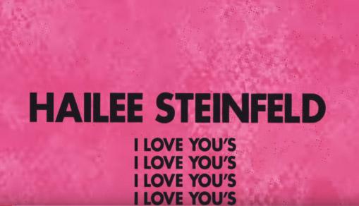 Hailee Steinfeld - I Love You's lyrics