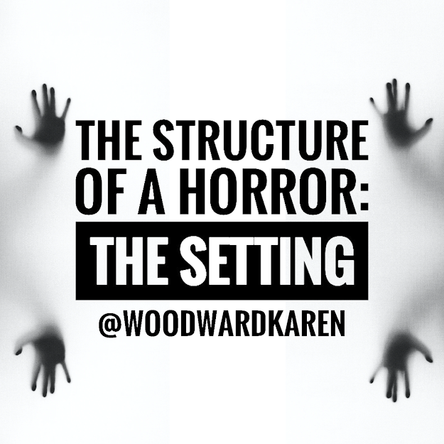 The Structure of a Horror: The Setting