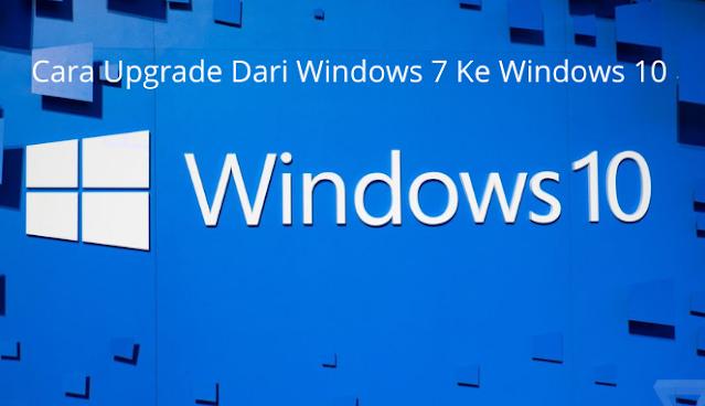 Cara Upgrade Dari Windows 7 Ke Windows 10 Secara Gratis