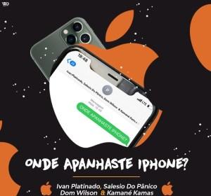 Ivan Platinado & Salesio do Panico feat. Dom Wilson & Kamané Kamas – Onde Apanhaste iPhone [MP3 DOWNLOAD]