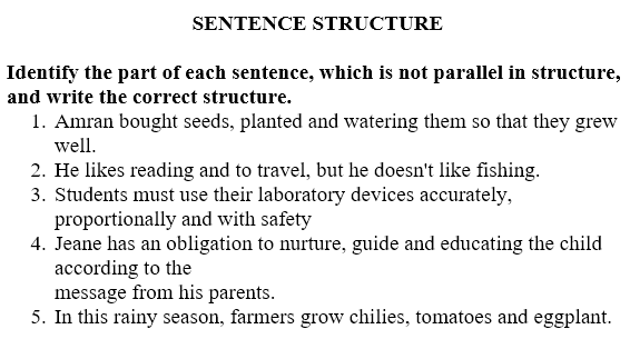 Identify the part of each sentence, which is not parallel in structure, and write the correct structure