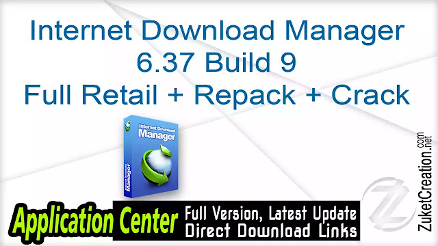 Internet Download Manager 6.37 Build 9 Full Retail + Repack + Crack