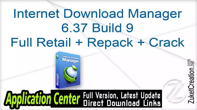 Internet Download Manager 6.37 Build 9 Full Retail + Repack + Crack