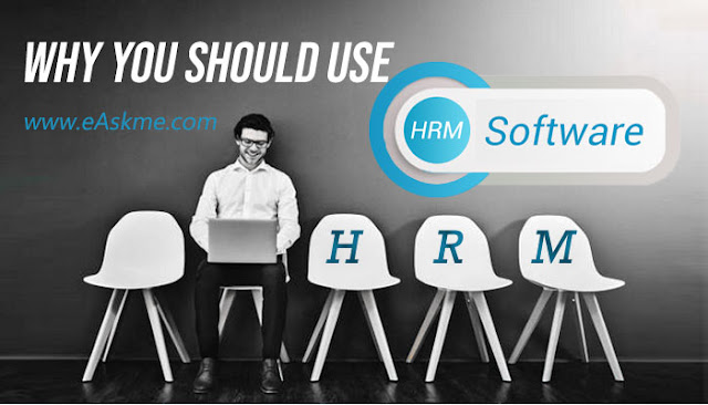 How Can You Be Beneficial By Using HRM Software?: eAskme