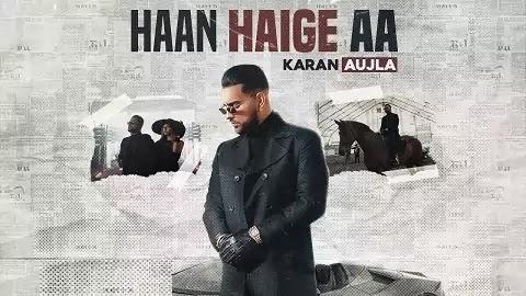 Haan Haige aa Lyrics in Hindi | Karan Aujla