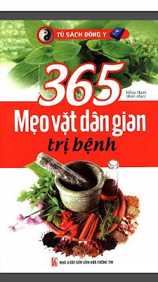 [EBOOK] 365 MẸO VẶT DÂN GIAN TRỊ BỆNH, HỒNG HẠNH, NXB VĂN HOÁ - THÔNG TIN