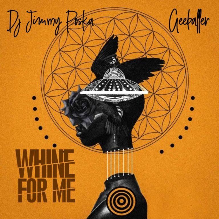 "Dj Jimmy Poska – ""Whine For Me"" Ft. Gee baller #Arewapublisize"