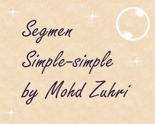 Segmen Simple-Simple By Mohd Zuhri