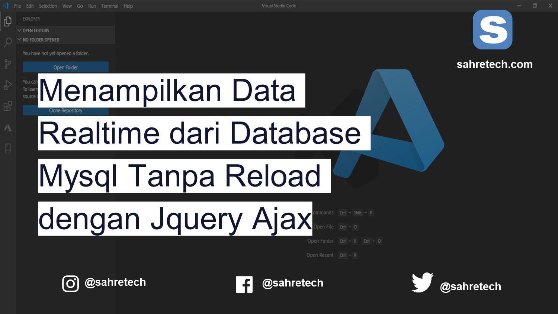Menampilkan Data Secara Realtime Dari Database Mysql Tanpa Reload Dengan Jquery Ajax Sahretech
