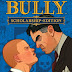 BULLY SCHOLARSHIP EDITION Full PC Game