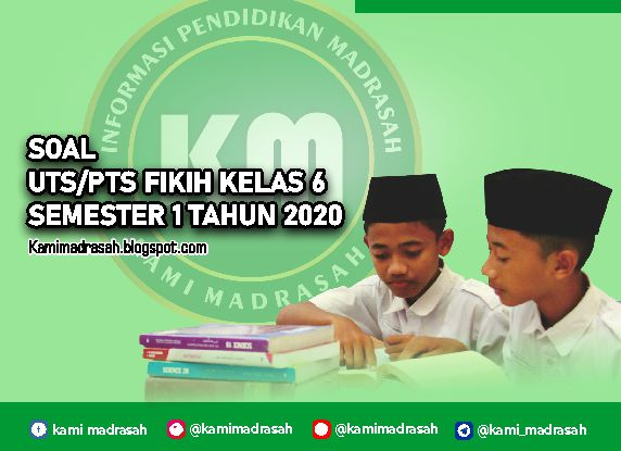 Soal Uts Pts Fikih Kelas 6 Semester 1 Ganjil Tahun 2020 Kami Madrasah