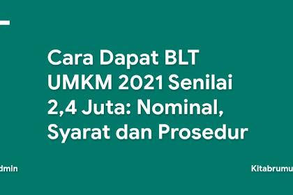 Cara Dapat BLT UMKM 2021 Senilai 2,4 Juta: Nominal, Syarat dan Prosedur Pendaftarannya