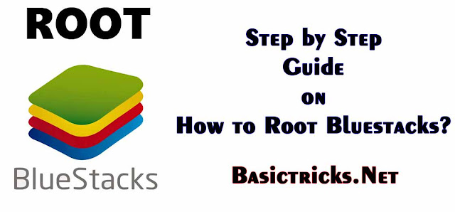 Step by Step Guide on How to Root Bluestacks?