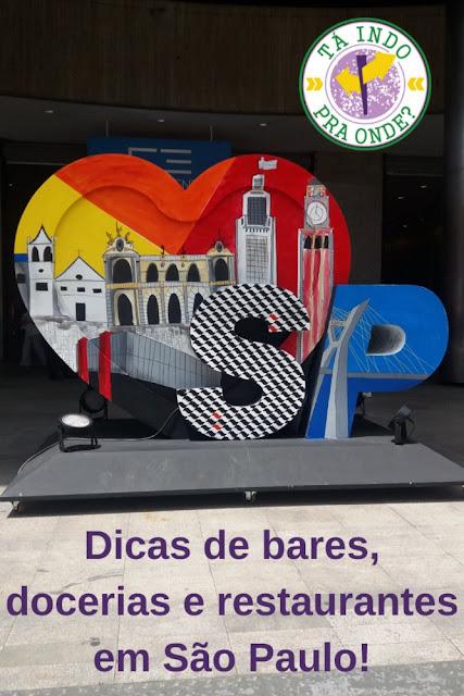 Onde comer em São Paulo - dicas de padarias, restaurantes, bares, cafeteria e doceria