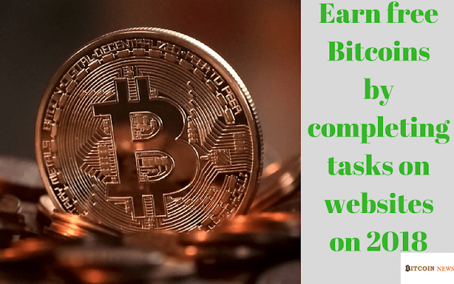Earn free Bitcoins by completing tasks on websites on 2018
