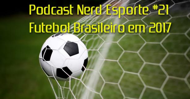 e7c6500d8 Salve Salve Nerds! Está no ar o último Podcast Nerd Esporte do ano. Para  fecharmos com chave de ouro