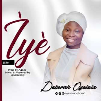 Debut Single: Deborah Oyekola - ''Iye'' (Life) || @oyekoladeborah