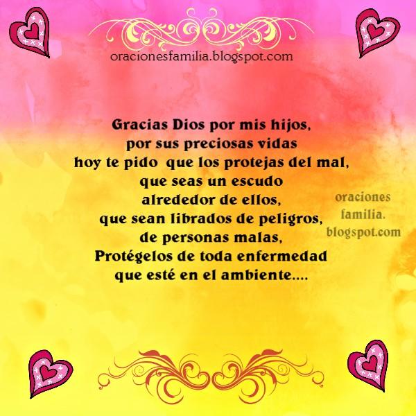 Oración para pedir protección en vida de mis hijos, de peligros, enfermedad, virus, gente mala, cuida a mis hijos Dios.