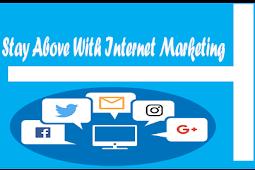 Tetap Di Atas Dengan Pemasaran Internet