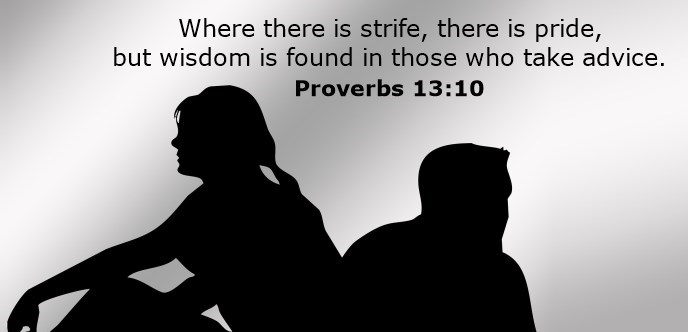 Where there is strife, there is pride, but wisdom is found in those who take advice.