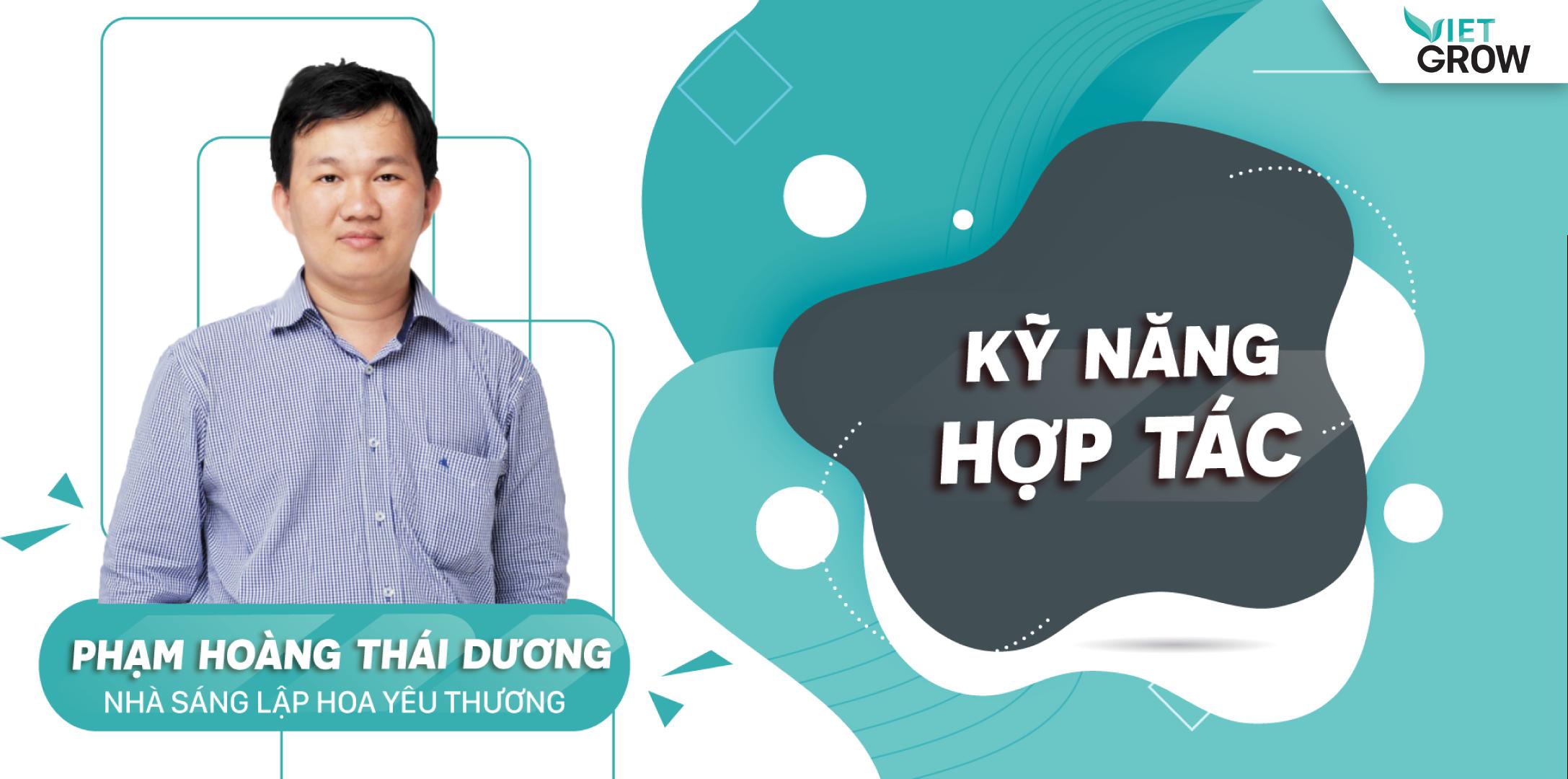 Share khóa học KỸ NĂNG HỢP TÁC - Phạm Hoàng Thái Dương