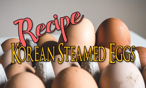 Recipe: Korean Steamed Eggs