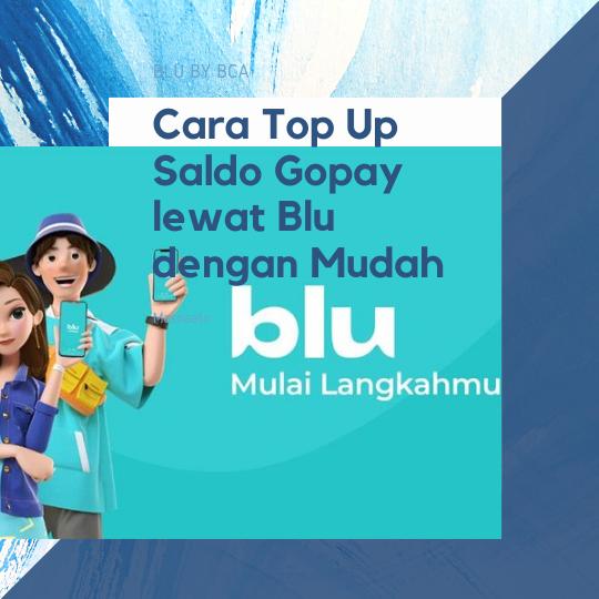 Cara Top Up Saldo Gopay lewat Blu dengan Mudah
