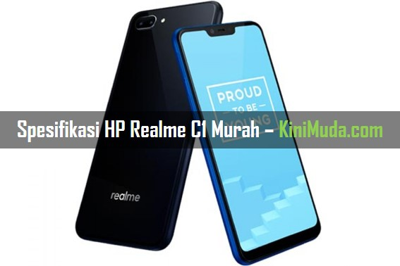 Spesifikasi HP Realme C1 Murah dengan Lima Fitur Unggulan