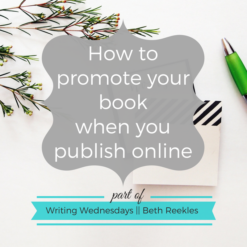 Some advice on how to promote your book when you're publishing it online