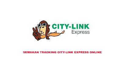Cara Semak Tracking City-Link Express Online