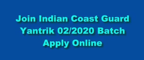 [All-India] Yantrik Technical ≫ Indian Coast Guard Vacancy 2020
