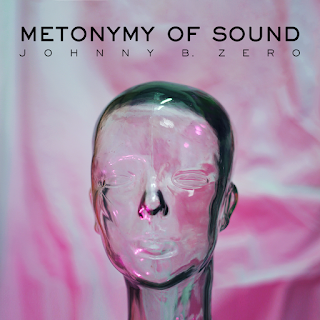 JOHNNY B. ZERO - Metonymy of sound
