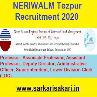 NERIWALM Tezpur has released a recruitment notification for 11 posts of Professor, Associate Professor, Assistant Professor, Deputy Director, Administrative Officer, Superintendent, Lower Division Clerk (LDC). Interested candidates may check the vacancy details and apply offline.