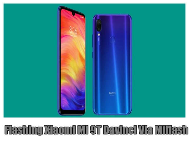 Flashing Xiaomi Mi 9T Davinci Via Miflash