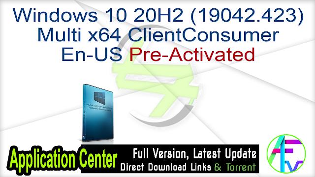 Windows 10 20H2 (19042.423) Multi x64 ClientConsumer En-US Preactivated