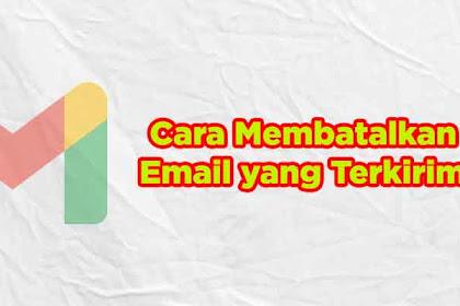 Cara Membatalkan Email yang Terlanjur Terkirim