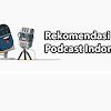 Rekomendasi Podcast Indonesia Terbaik Untuk Kamu Dengar
