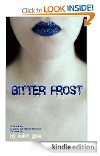 """With Kailin Gow's <strong><em>BITTER FROST</em></strong> on Kindle, Our Motto is """"Be Prepared"""" ... for a Great Character, a Great Read, and a Cliffhanger Ending That May Drive You to Keep Right on Reading!"""