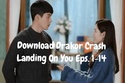 Link Download Kualitas HD Drakor Crash Landing On You (Cloy) Episode 1-14 (Sub indonesia)
